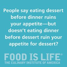 Good question. Hard to argue that one! // The Culinary Institute of America