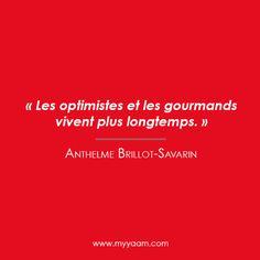 """Citation ⇢ """"Les #optimistes et les #gourmands vivent plus longtemps"""""""
