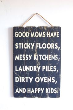 "Gift for Mom, ""Good Moms Have...Happy Kids"", Home Decor Sign, Wooden Sign with Quote, Wall Art, Wall Decor, Black and White, for Mom, Humor"