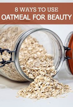 8 ways to use oatmeal for beauty