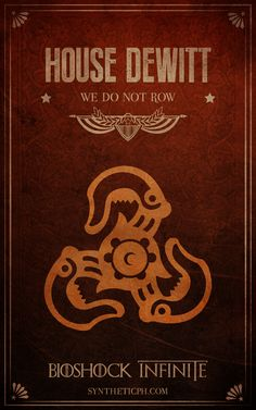 Bioshock Infinite + Game of Thrones. His House saying is the best!!!