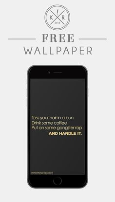 Toss Your Hair Up In A Bun, Drink Some Coffee, Put On Some Gangster · Free  Wallpaper ...