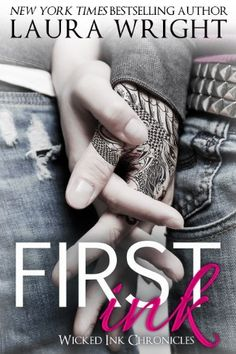 First Ink (Wicked Ink Chronicles) by Laura Wright, http://www.amazon.com/dp/B00FDX59UA/ref=cm_sw_r_pi_dp_taISsb0K3STX0
