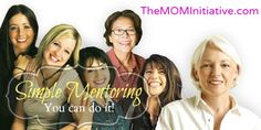 Because every mom should have a mentor! And you can do it...The M.O.M. Initiative is here to help! www.themominitiative.com