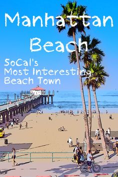 Manhattan Beach is LA's upscale beach town, with lots to see and do. Here's how.