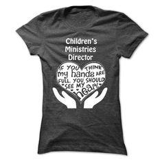 Childrens Ministries Director T-Shirt - Full Heart!!!!