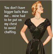 Yeah! Quit staring at my balls!