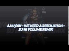 Aaliyah - We Need A Resolution - @Djhivolume Remix