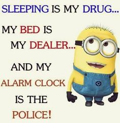 Funny Minions bed, dealer, sleeping, police, alarm. See my Minions pins https://www.pinterest.com/search/my_pins/?q=minions