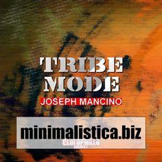 Joseph Mancino - Tribe Mode - http://minimalistica.biz/house/joseph-mancino-tribe-mode/