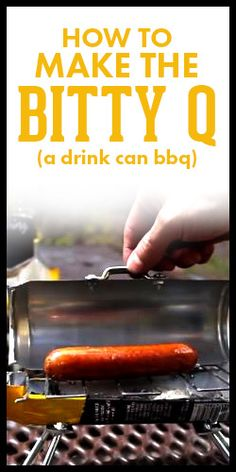 How To Make a Bitty-Q (A Drink-Can BBQ)