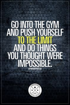 Go into the gym and push yourself to the limit and do things you thought were impossible. This is what it comes down to when you're in the gym. At least if you are aiming to be the very BEST that you can be. If you're going after real gains. Get in there.. And go beast mode. Train in a way that you thought was impossible. #justdoit #fitness #gym #gymmotivation #fitnessmotivation #workoutmotivation www.gymquotes.co for all our gym and fitness motivation!