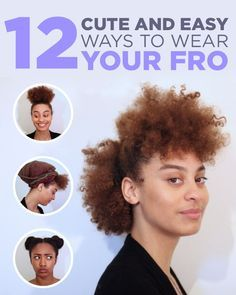 12 Cute And Easy Ways To Wear Your Fro