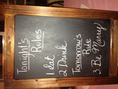 Rehearsal dinner... This is cute n goes with my chalk board accents