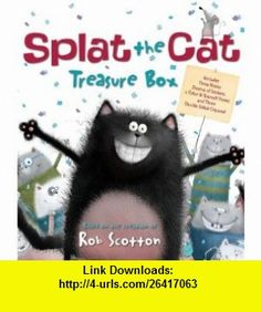 Splat the Cat Treasure Box Splat the Cat Sings Flat, Splat the Cat and the Duck with No Quack, Splat the Cat Back to School, Splat!, and Color-It-Yourself Poster (9780062100108) Rob Scotton , ISBN-10: 0062100106  , ISBN-13: 978-0062100108 ,  , tutorials , pdf , ebook , torrent , downloads , rapidshare , filesonic , hotfile , megaupload , fileserve