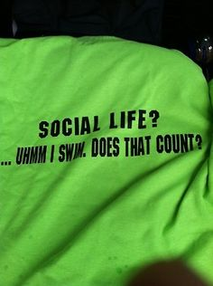Does swimming count as a social life? YES!