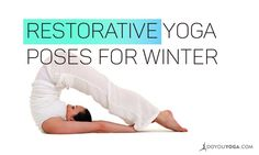 With the days shortened and practicing outside becoming limited, it's time to try these 5 amazing restorative yoga asanas this winter.