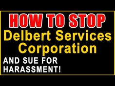 Stop Delbert Services Corporation! — Sue for Harassment — Recover Money ...