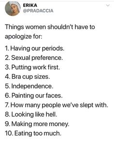 not painting our faces who we didn't sleep with caring a little too much for how we look making less money eating less Feminist Quotes, Feminist Af, Intersectional Feminism, Patriarchy, Faith In Humanity, Women Empowerment, In This World, Equality, Wisdom