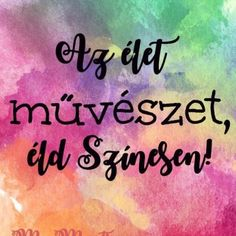 Ne halogass, alkoss Te is! Luck Quotes, Calligraphy Quotes, Affirmation Quotes, Motto, Mantra, Wise Words, Texts, Affirmations, Love You