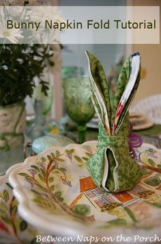 Between Naps on the Porch   Bunny Rabbit Napkin Folding Tutorial: Great for Easter or a Springtime Tablescape   http://betweennapsontheporch.net