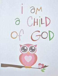 I am a child of God art print