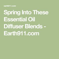 Spring Into These Essential Oil Diffuser Blends - Earth911.com