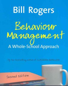 ANYTHING that Bill Rogers has on behaviour management is gold. Get on You tube and watch some of his talks- inspiring!