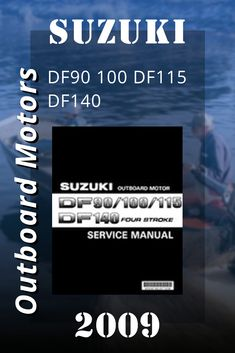 Suzuki outboards: 100 from 2001 to 2009 repair manual Repair Manuals, Motor, Engineering, Mechanical Engineering, Architectural Engineering