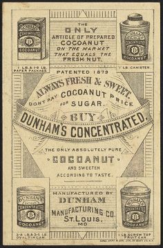 Use Dunham's Concentrated Cocoanut [back], via Flickr.