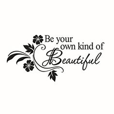 Decorative Wall Stickers cm Bueduo Decals DIY Be Your Own Kind Beautiful Flower Wall Sticker Decor Decal Removable Wall Stickers, Flower Wall Stickers, Wall Stickers Murals, Vinyl Wall Decals, Mural Wall, Unique Sister Tattoos, Thing 1, Vine Wall, Be Your Own Kind Of Beautiful