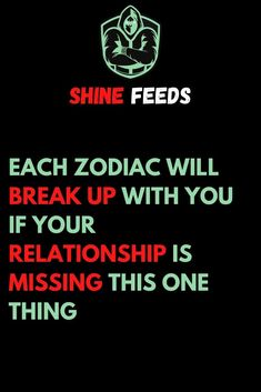 EACH ZODIAC WILL BREAK UP WITH YOU IF YOUR RELATIONSHIP IS MISSING THIS ONE THING Leaving A Relationship, Relationship Advice, Zodiac Star Signs, Zodiac Sign Facts, Scorpio, Aquarius, Gemini Life, Love Advice, Zodiac Love