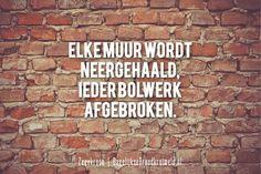 Elke muur wordt neergehaald, ieder bolwerk afgebroken. Opwekking 764  #Geloof, #Kracht, #Opwekking  http://www.dagelijksebroodkruimels.nl/opwekking-764-v2/