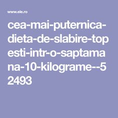 cea-mai-puternica-dieta-de-slabire-topesti-intr-o-saptamana-10-kilograme--52493 Rap, Health Fitness, Beauty, Wraps, Beauty Illustration, Rap Music, Fitness, Health And Fitness