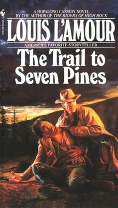 The Trail to Seven Pines - Louis L'Amour