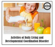 Activities for Daily Living and Children with DCD - pinned by @PediaStaff – Please Visit  ht.ly/63sNt for all our pediatric therapy pins
