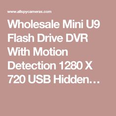 Wholesale Mini U9 Flash Drive DVR With Motion Detection 1280 X 720 USB Hidden…