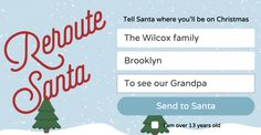Reroute Santa: Type in your child's name and where you'll be Christmas morning and receive a letter reassuring you that yep, Santa's got your kids covered, even away from home.
