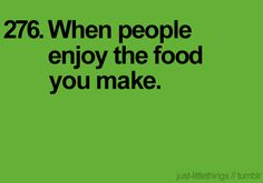 YES. I love making people happy and delighted with food and drink. I guess part of the entertainer and nurturer in me...