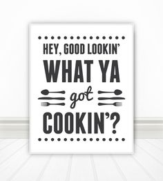 Hey Good Lookin What Ya Got Cookin, Home Decor, Quote Print, Kitchen Art, Retro, Wall Art, Kitchen Print, Print, Kitchen by BentonParkPrints on Etsy