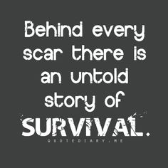 Behind every one of my scars is a story of youthful rebellion or teenage resiliance that didnt pan out.