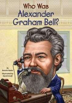 Booktopia has Who Was Alexander Graham Bell? by Bonnie Bader. Buy a discounted Paperback of Who Was Alexander Graham Bell? online from Australia's leading online bookstore. Alexander Graham Bell, Who Was Christopher Columbus, Boomerang Books, Einstein, The Inventors, Alexander The Great, Cool Inventions, Book Series, Nonfiction