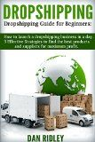 Free Kindle Book -   Dropshipping: Dropshipping guide for beginners:How to launch a dropshipping business in a day.: 3 Effective Strategies to find the best products and suppliers ... profit (make money online, dropshiping)