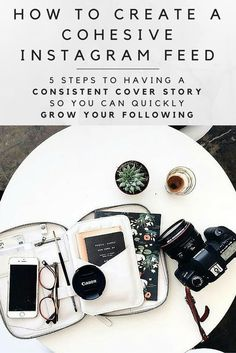 Having a cohesive Instagram feed is one of the key elements to growing your Instagram following. If you have a beautiful and consistent cover story, people will be more likely to follow you. Here are 5 steps to creating a cohesive Instagram feed so you can quickly build your audience.