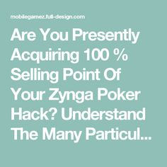 Are You Presently Acquiring 100 % Selling Point Of Your Zynga Poker Hack? Understand The Many Particulars Of Your Device On this page! - Blog