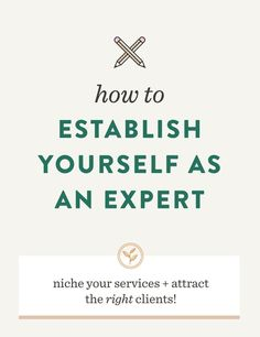 How to Establish Yourself as an Expert | @sprucerd How to attract the right clients, build your business, niche your brand