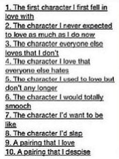 1. Ciel 2. Alois 3. Claude and Grell 4. The triplets 5. Hannah 6. Sebastian 7. Alois 8. Grell 9. Ciel and Sebastian 10. Grell and Sebastian ( Black Butler, also i know i have weird answers but these are my feelings)