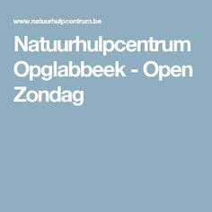 Natuurhulpcentrum Opglabbeek - Open Zondag