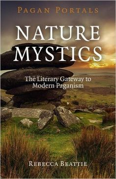 Book Review Monday – Pagan Portals, Nature Mystics by Rebecca Beattie | adayinthelifeofawitch  Book review when you click through; I really enjoyed this book.