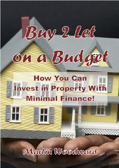 Buy to Let on a Budget – How You Can Invest in Property With Minimal Finance!